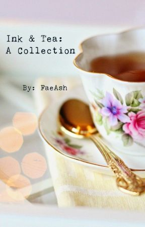 Ink & Tea: A Collection by FaeAsh