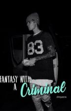 Fantasy with a criminal  // JB by ohitsjustinx