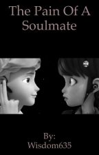 The pain of a soulmate - Miraculous Ladybug Soulmate AU by Wisdom635