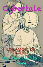Cybertale:Un amor de robot  by chocolatita-boom