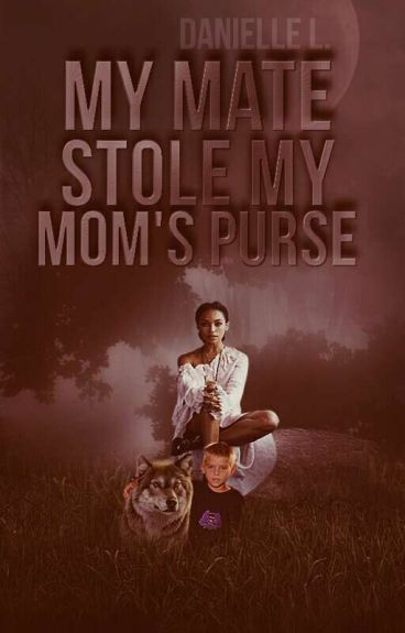 My Mate Stole My Mom's Purse