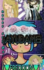 ¡AYUDAME! (♥Freddon♥) by _Sweet-Joy_