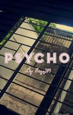 """""""Psycho"""" (Completed) by Regz784"""
