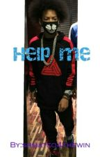 Help me by shmateo4thewin