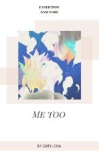 Me Too by Grey-cha