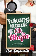 Tukang Masak Cik Mafia (RAW VERSION) by AeinDhiyauddin