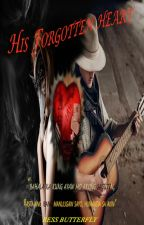 His Forgotten Heart (A New Complete Story) by RessButterfly