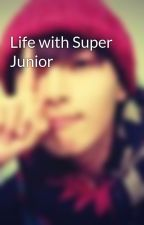 Life with Super Junior by LeilaAyers