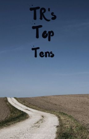 TR's Top Tens! by TGR20-16