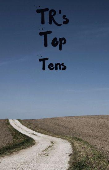 TR's Top Tens!