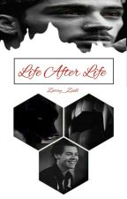 Life After Life {Zarry} by Zarry_Ziall