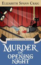 Murder on Opening Night by ElizabethSCraig