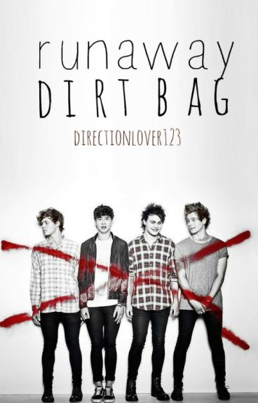 Runaway Dirtbag || 5sos au by Directionlover123