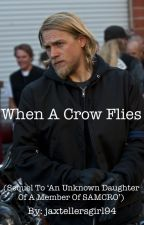 When a crow flies. (Sons of Anarchy Fanfiction.) by jaxtellersgirl94
