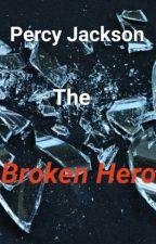 Percy Jackson The Broken Hero by wantanhua34