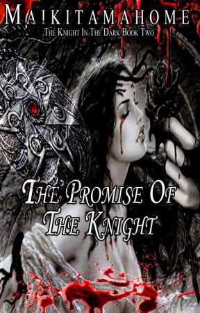THE PROMISE OF THE KNIGHT [TKITD Book 2] by maikitamahome