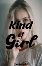 Kind Of Girl (one shot) by Sandara022