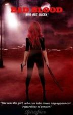 BAD BLOOD (BAD ASS QUEEN) by XJ_BlackWP