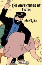 The Adventures of Tintin Chatfic :v by chocozlate