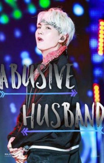 Abusive Husband|| BTS Suga FF [slow updates] - Jewels - Wattpad