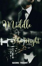 Middle Of The Night ( ✔ ) by quennutaggart