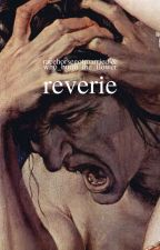 Reverie | hannigram   by racehorsegotmarried