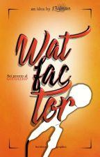 WatFactor by Khaleesun