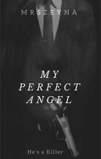 My Perfect Angel (On Going) by mrszeyna