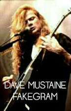DAVE MUSTAINE FAKEGRAM by SoyDaveMustaine