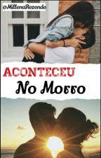 A Dona Do Morro (2 Tem) by MillenaRezende