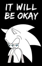 SONADOW : it's gonna be okay by _BlueLeader_