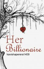 Her Billionaire by xoxo_justher