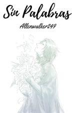 Sin palabras by AllenWalker249