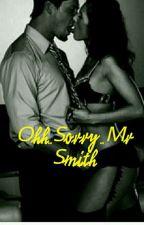 ✖Ohh..Sorry.. Mr.Smith✖ by Xanthippigiann