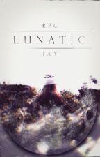 L U N A T I C | R P G by JayAvis