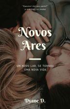 Novos Ares by writtenbydahra