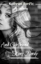 Ang Girlfriend kong Nerdy! by IrishBooties_