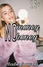 No money, no honey [16+] by Babeforson