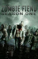 Zombie Fiend: Season One by AceEndLegend