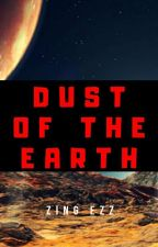 Dust Of The Earth / Пыль Земли by ChatBotZingTM