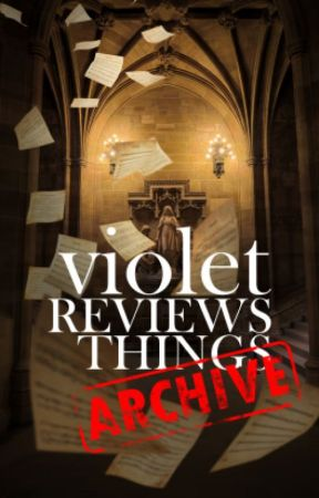 Violet Reviews things: Archive by VioletSun5