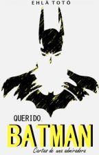Querido, Batman by EhlaToto