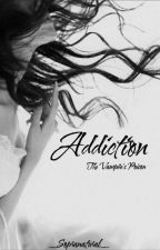 Addiction - The Vampire's Poison by __Sopranatural__