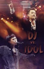 DJ vs. IDOL // Nyongtory by peaceforvictory