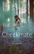 Checkmate (#Wattys2018) by sarcasticunicorrn