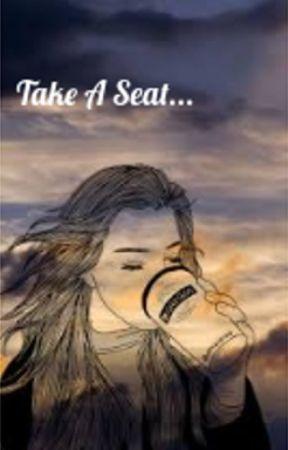 Take A Seat... by keptsilent