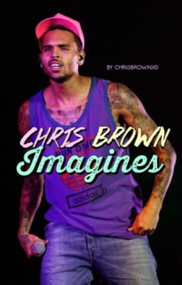 Chris Brown Imagines