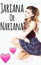 Jariana or Nariana? by kool_okay