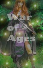 War of Ages by LynnetteWaterson