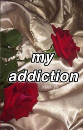 my addiction | jg  by gilinskydolans
